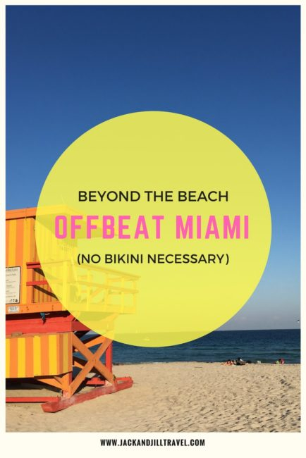 Things to do in Miami beside going to the beach.