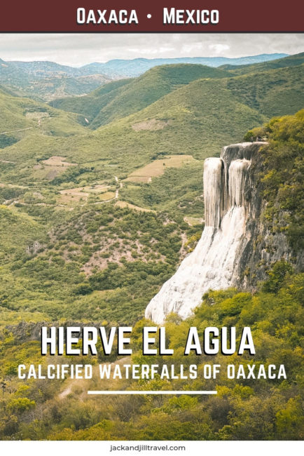 Visiting Oaxaca's Calcified Waterfalls, Hierve El Agua